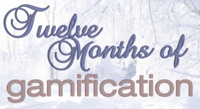 Twelve Months of Gamification